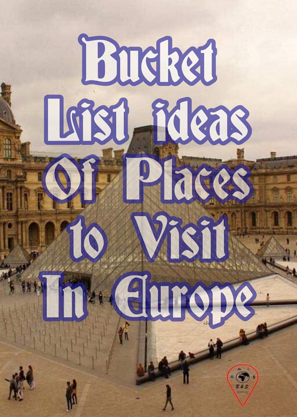 Bucket List Ideas of Places to Visit in Europe